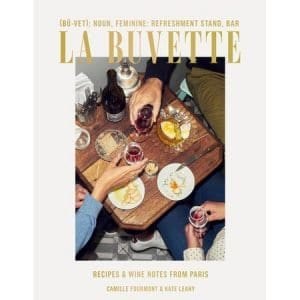 La Buvette: Recipies & Wine Notes from Paris